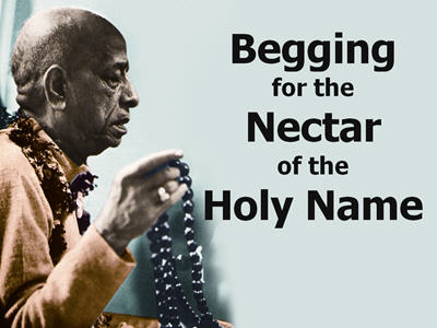 Begging for the Nectar of the Holy Name