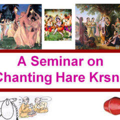 A Seminar on Chanting Hare Krsna Part – 1
